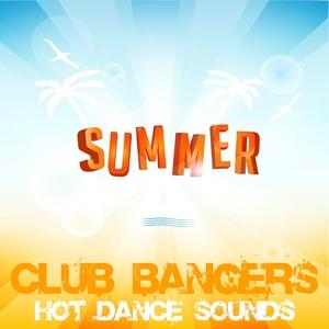 VARIOUS - Summer Club Bangers, Hot Dance Sounds