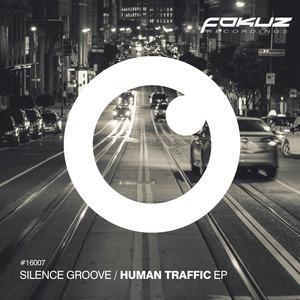 SILENCE GROOVE - Human Traffic EP