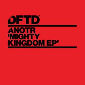 ANOTR - Mighty Kingdom EP