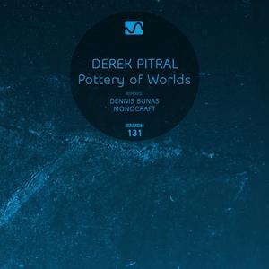 DEREK PITRAL - Pottery Of Worlds