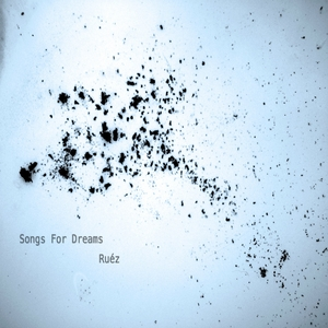 RUEZ - Songs For Dreams