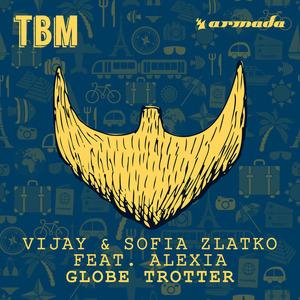 VIJAY/SOFIA ZLATKO feat ALEXIA - Globe Trotter