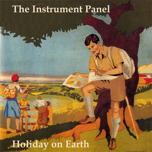 THE INSTRUMENT PANEL - Holiday On Earth