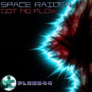 SPACE RAIDER - Got No Flow