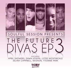 VARIOUS - Soulful Session Presents The Future Divas EP 3