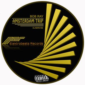 BOB RAY - Amsterdam Trip