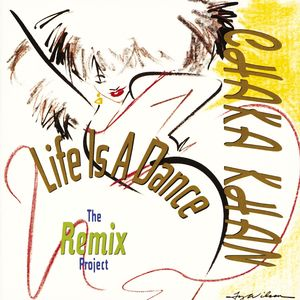 CHAKA KHAN - Life Is A Dance / Remix Project