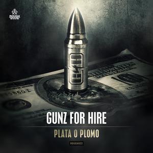 GUNZ FOR HIRE - Plata O Plomo