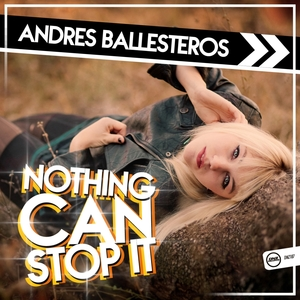 ANDRES BALLESTEROS - Nothing Can Stop It