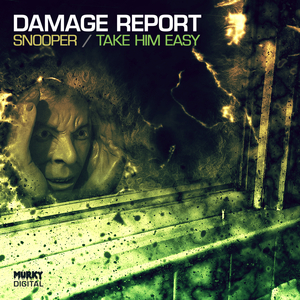 DAMAGE REPORT - Snooper/Take Him Easy
