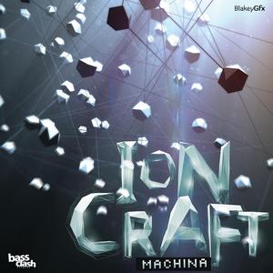 MACHINA - Ion Craft