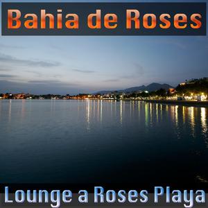 BAHIA DE ROSES - Lounge A Roses Playa