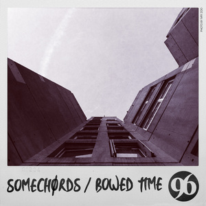 SOMECHORDS - Bowed Time
