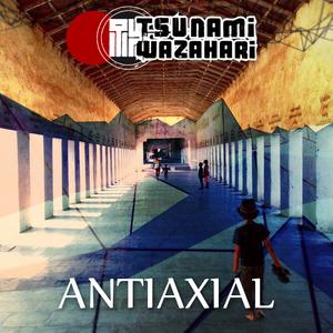 TSUNAMI WAZAHARI - AntiAxial