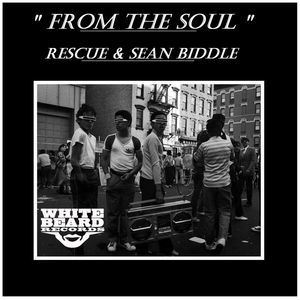 RESCUE/SEAN BIDDLE - From The Soul