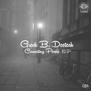 GRECK B/DEETECH - Connecting People EP