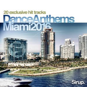 VARIOUS - Sirup Dance Anthems Miami 2016