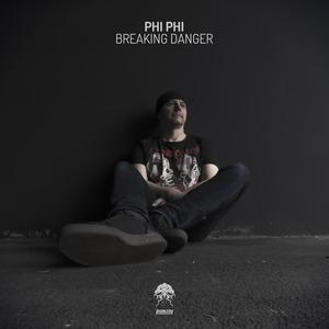 PHI PHI - Breaking Danger