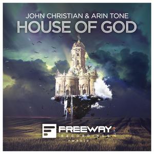 JOHN CHRISTIAN/ARIN TONE - House Of God