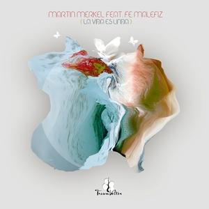 FE MALEFIZ/MARTIN MERKEL - La Vida Es Linda