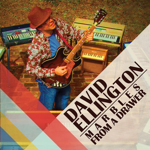 DAVID ELLINGTON - Marbles From A Drawer
