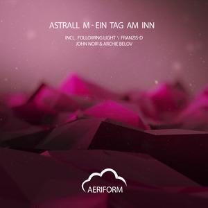 ASTRALL M - Ein Tag Am Inn