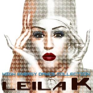 LEILA K - High Energy Dance Collection