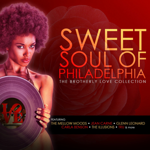 VARIOUS - Sweet Soul Of Philadelphia/The Brotherly Love Collection