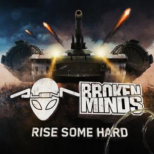ALIEN T/BROKEN MINDS - Rise Some Hard