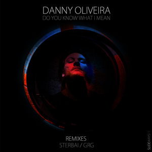 DANNY OLIVEIRA - Do You Know What I Mean