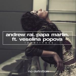 PAPA MARLIN/ANDREW RAI feat VESELINA POPOVA - Loneliness
