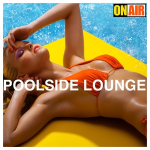VARIOUS - On Air Poolside Lounge