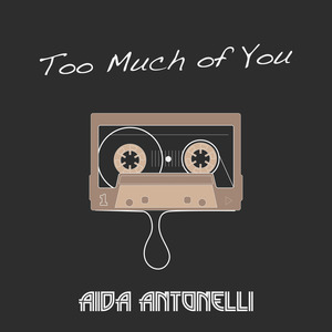 AIDA ANTONELLI - Too Much Of You