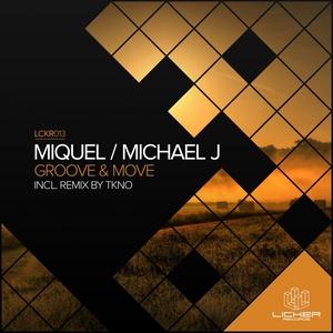 MIQUEL/MICHAEL J - Groove & Move