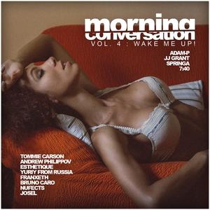 VARIOUS - Morning Conversation Vol 4/Wake Me Up!