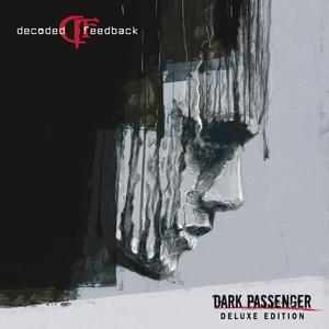 DECODED FEEDBACK - Dark Passenger (Deluxe Edition)
