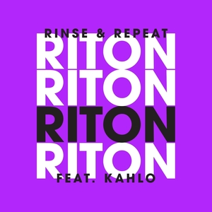 RITON feat KAH-LO - Rinse & Repeat (Remixes 2)