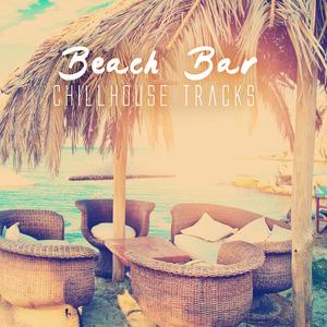 VARIOUS - Beach Bar Chillhouse Tracks