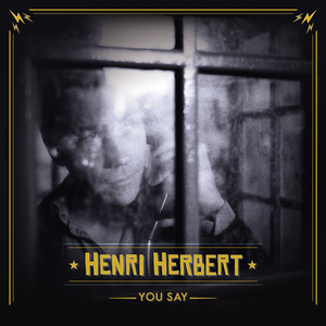 HENRI HERBERT - You Say