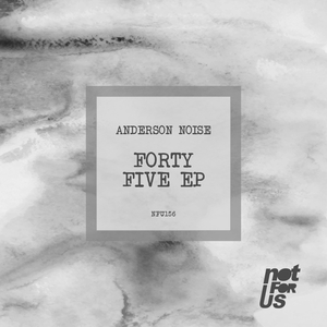 ANDERSON NOISE - Forty Five EP