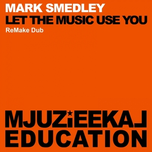 MARK SMEDLEY - Let The Music Use You