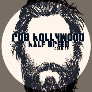 ROB HOLLYWOOD - Half Breed The Gold EP