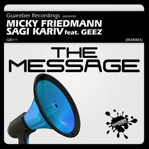 MICKY FRIEDMANN/SAGI KARIV feat GEEZ - The Message: Remixes Part 2