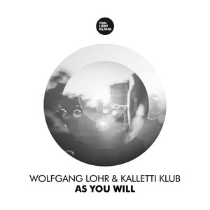 WOLFGANG LOHR/KALLETTI KLUB - As You Will