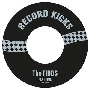 THE TIBBS - Next Time/The Story Goes