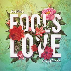 BAD HABIT feat LEIGHANNA - Fools Love