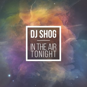 DJ SHOG - In The Air Tonight