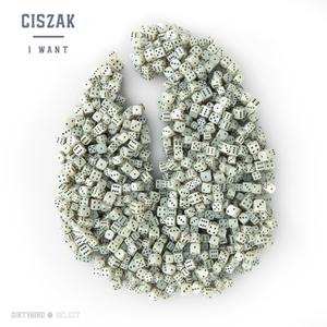CISZAK - I Want