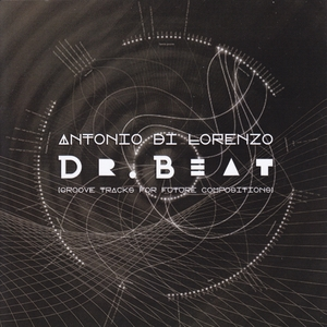 ANTONIO DI LORENZO - Dr Beat (Groove Tracks For Future Compositions)