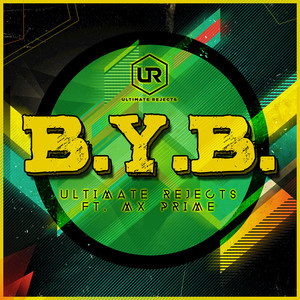 ULTIMATE REJECTS - BYB